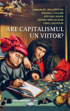 Are capitalismul un viitor? | Randall Collins, Immanuel Wallerstein, Michael Mann, Georgi Derluguian, Craig Callhoun, Comunicare.ro