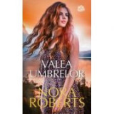Valea umbrelor - Nora Roberts