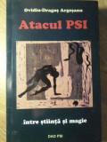 ATACUL PSI INTRE STIINTA SI MAGIE-OVIDIU-DRAGOS ARGESANU