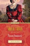 Maria Tudor. Povara Frumusetii/Jean Plaidy