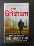 JOHN GRISHAM - THEODORE BOONE: THE ABDUCTION {limba engleza}, Alta editura