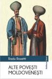Alte povesti moldovenesti | Radu Rosetti