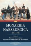 Monarhia Habsburgica (1848-1918). Volumul I. Dezvoltarea economica, administratia si sistemul juridic, forta armata/***