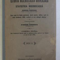 ISTORIA BISERICEASCA UNIVERSALA SI STATISTICA BISERICEASCA de EUGENIU POPOVICI , CURS ORAL IN LIMBA GERMANA , traducere de ATANASIE MIRONESCU , CARTEA
