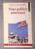 Viata politica americana / Samuel P. Huntington