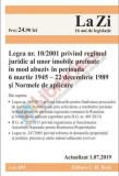 Legea nr. 10/2001 privind Regimul Juridic al unor Imobile preluate în mod abuziv în perioada 6 martie 1945 22 decembrie 1989 + Normele de aplicare (Co