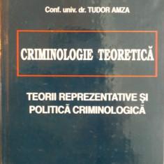 CRIMINOLOGIE TEORETICA. TEORII REPREZENTATIVE SI POLITICA CRIMINOLOGICA de TUDOR AMZA 2000