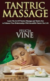 Tantric Massage: #1 Guide to the Best Tantric Massage and Tantric Sex (Tantric Massage for Beginners, Sex Positions, Sex Guide for Coup