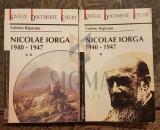NICOLAE IORGA 1940-1947 (DOUA VOLUME !) - VALERIU RAPEANU