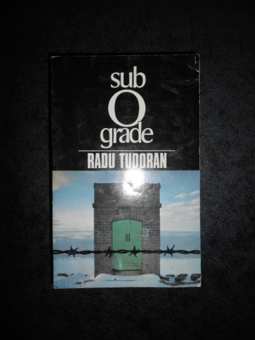 RADU TUDORAN - SUB ZERO GRADE (volumul 7 din seria Sfarsit de mileniu)