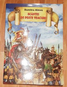 Dumitru Almas - Scantei de peste veacuri. Povestiri istorice partea II-a