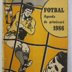 FOTBAL , AGENDA DE PRIMAVARA , 1986