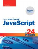 JavaScript in 24 Hours, Sams Teach Yourself