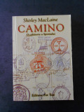 SHIRLEY MACLAINE - CAMINO. O CALATORIE A SPIRITULUI
