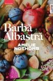 Barba albastra - Amelie Nothomb