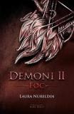 Foc. Seria Demoni Vol. 2 - Laura Nureldin