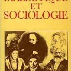 DIALECTIQUE ET SOCIOLOGIE - GURVITCH (CARTE IN LIMBA FRANCEZA)