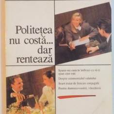 POLITETEA NU COSTA...DAR RENTEAZA de SANDA FAUR , EDITIA A II A , 1997