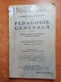 Pedagogie generala pentru scolile normale si seminarii - editia 1- din anul 1927