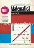 Matematica. Manual Pentru Clasa a VIII-a. Algebra - Ioan Craciunel