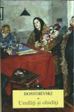 Umiliti si obiditi - Dostoievski (carte noua, colectia CLU)