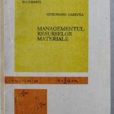 MANAGEMENTUL RESURSELOR MATERIALE de GHEORGHE CARSTEA , 1995