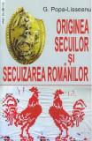 Originea secuilor si secuizarea romanilor - G. Popa-Lisseanu