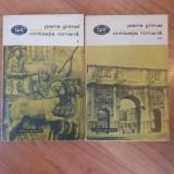 P. Grimal, Civilizatia romana, vol. 1-2