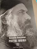 PRETUL IUBIRII - SAVATIE BASTOVOI, CATHISMA 2018,237 PAG