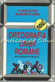 Cumpara ieftin Ortografia Limbii Romane - Flora Suteu, Elisabeta Sosa