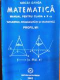 Mircea Ganga-Matematica Manual pentru cl a X-a, Geometrie, statistica. Profil M1