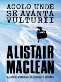 Acolo unde se avanta vulturii | Alistair Maclean, Litera