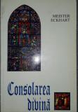 Meister Eckhart - Consolarea divina