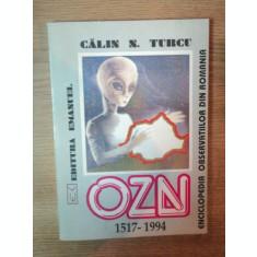 ENCICLOPEDIA OBSERVATIILOR O . Z . N . DIN ROMANIA ( 1517 - 1994 ) de CALIN N. TURCU , Bucuresti 1994