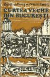 Curtea Veche din Bucuresti - Dumitru Almas, Panait I. Panait