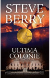 Ultima colonie - Steve Berry