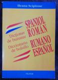 DICTIONAR DE BUZUNAR - SPANIOL ROMAN - ILEANA SCIPIONE