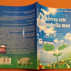 Iubirea este evanghelia mea. Editura For You, 2007 - Paul Ferrini