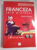 FRANCEZA FARA PROFESOR; & CD-URI AUDIO - GAELLE GRAHAM