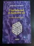Capitalismul Si Dusmanii Sai - Ludwig Von Mises ,547364