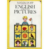 MAXIM POPP-ENGLISH THROUGH PICTURES,1984,ENGLEZA PRIN IMAGINI,Stare FB.T.GRATUIT