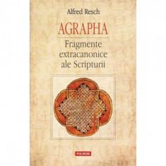 Agrapha. Fragmente extracanonice ale Scripentruurii - Alfred Resch