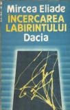 Mircea Eliade - Incercarea labirintului