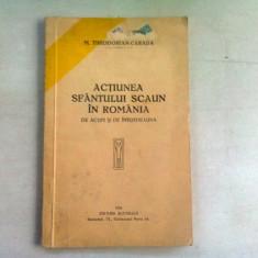 ACTIUNEA SFANTULUI SCAUN IN ROMANIA DE ACUM SI DE INTOTDEAUNA - M. THEODORIAN CARADA