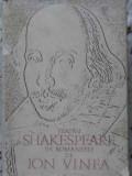 TEATRU IN ROMANESTE DE ION VINEA (HENRIC AL V-LEA, HAMLET, OTHELLO, MACBETH, POVESTE DE IARNA)-SHAKESPEARE
