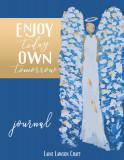 Enjoy Today, Own Tomorrow Journal