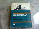 MIC DICTIONAR DE BIOLOGIE - TEOFIL CRACIUN