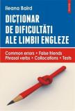 Dictionar de dificultati ale limbii engleze | Ileana Baird, Polirom