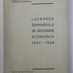 LUCRARILE SEMINARULUI DE GEOGRAFIE ECONOMICA 1941 - 1946 , DEDICATIE*