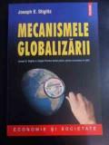 Mecanismele Globalizarii - Joseph E. Stiglitz ,547297